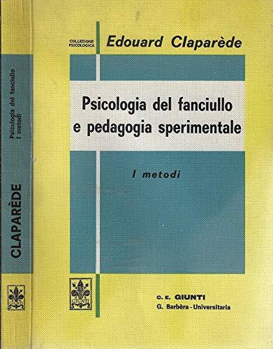 Psicologia del fanciullo e pedagogia sperimentale. I metodi.