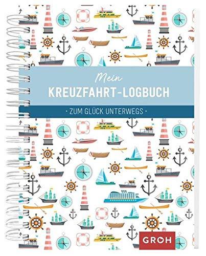 Mein Kreuzfahrt-Logbuch: Zum Glück unterwegs (GROH Eintragbücher)
