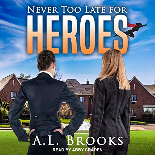 Never Too Late for Heroes: The Superheroine Collection, Book 6