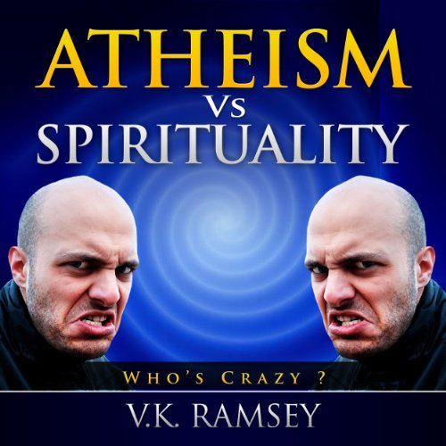 Atheism vs. Spirituality audiobook cover art