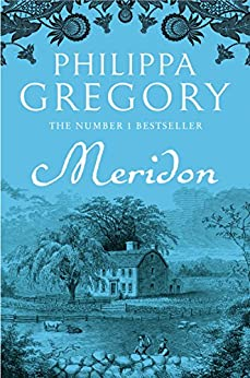 Meridon (The Wideacre Trilogy, Book 3) by [Philippa Gregory]