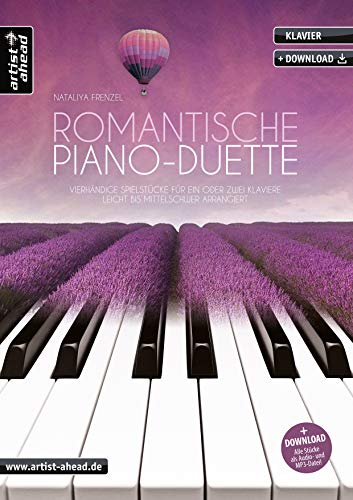 Romantische Piano-Duette: Vierhändige Spielstücke für ein oder zwei Klaviere, leicht bis mittelschwer arrangiert (inkl. Download). Gefühlvolle Spielstücke. Songbook. Spielbuch. Klaviernoten.