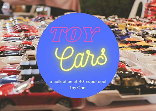 Toy Cars : a collection of 40 super cool toy cars (English Edition)