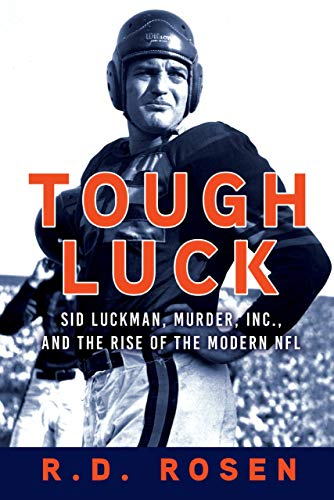 Image of Tough Luck: Sid Luckman, Murder, Inc., and the Rise of the Modern NFL
