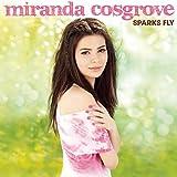 Songtexte von Miranda Cosgrove - Sparks Fly