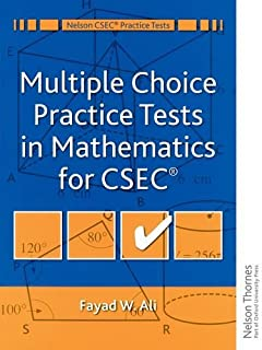 Multiple Choice Practice Tests in Mathematics for CXC (Nelson CXC Practice Tests) by Fayad W Ali (2000-08-04)