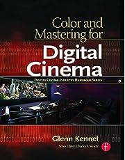 Color and Mastering for Digital Cinema (Digital Cinema Industry Handbook Series)