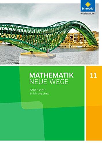 Mathematik Neue Wege SII - Ausgabe 2017 für Niedersachsen: Einführungsphase: Arbeitsheft mit Lösungen
