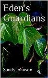 Eden's Guardians (Terratellus Trilogy Book 2)