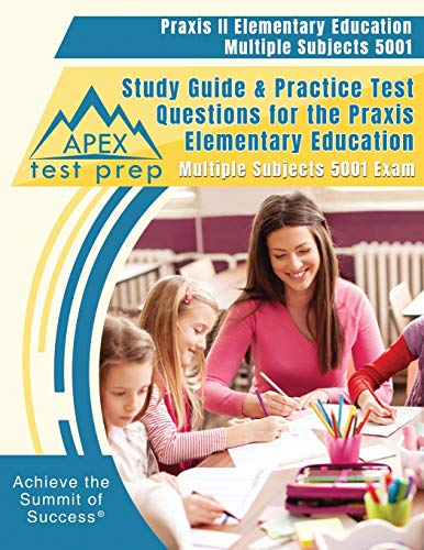 Praxis II Elementary Education Multiple Subjects 5001 Study Guide & Practice Test Questions for the
