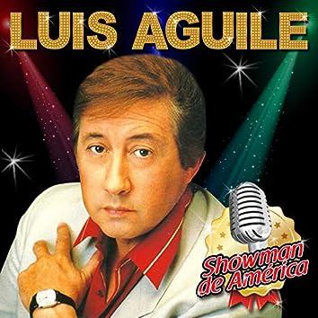 Luis Aguilé: Showman de América