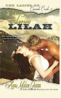 Loving Lilah (the Ladies of Cascade Creek Book 2): The Ladies of Cascade Creek Book 2