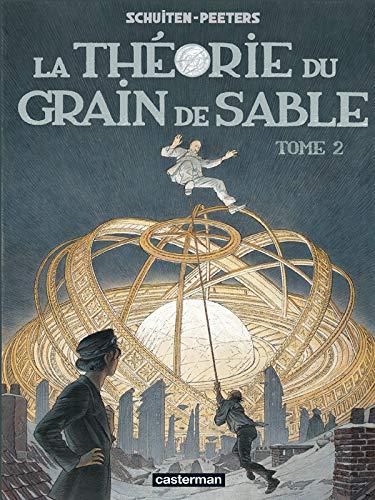 Les cités obscures, Tome 2 : La théorie du grain de sable