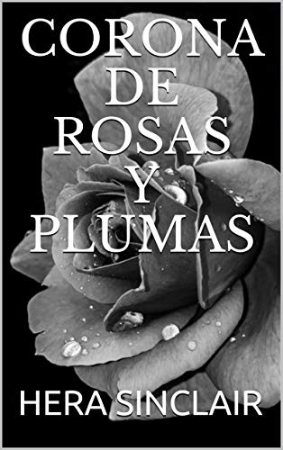 Corona de Rosas y Plumas (La Lucha del Amor nº 1)