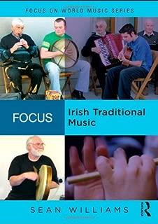 Focus: Irish Traditional Music (Focus on World Music Series)