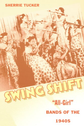 Swing Shift: 'All-Girl' Bands of the 1940s