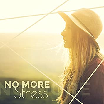 No More Stress - Pure Relaxing Sounds for Total Comfort, Deep Rest, Nature Music
