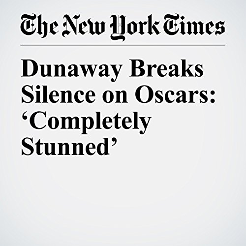 Dunaway Breaks Silence on Oscars: 'Completely Stunned' copertina