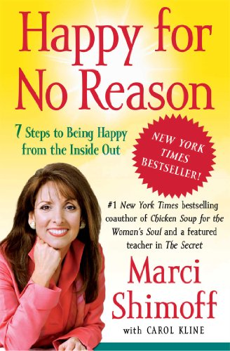 Happy for No Reason: 7 Steps to Being Happy from the Inside Out de [Marci Shimoff]