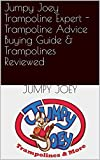 Jumpy Joey Trampoline Expert - Trampoline Advice Buying Guide & Trampolines Reviewed (English Edition)