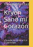 Kryon Sanó mi Corazón: y puede sanarte a ti si lo permites