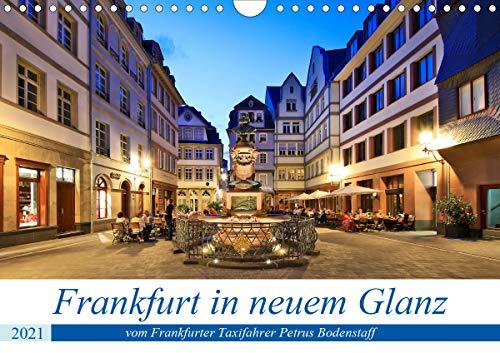 Frankfurt in neuem Glanz vom Taxifahrer Petrus Bodenstaff (Wandkalender 2021 DIN A4 quer)