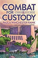 Combat for Custody: Parker and Price Novel