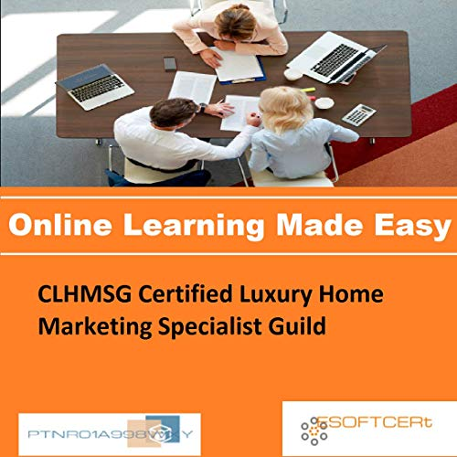 PTNR01A998WXY CLHMSG Certified Luxury Home Marketing Specialist Guild Online Certification Video Learning Made Easy