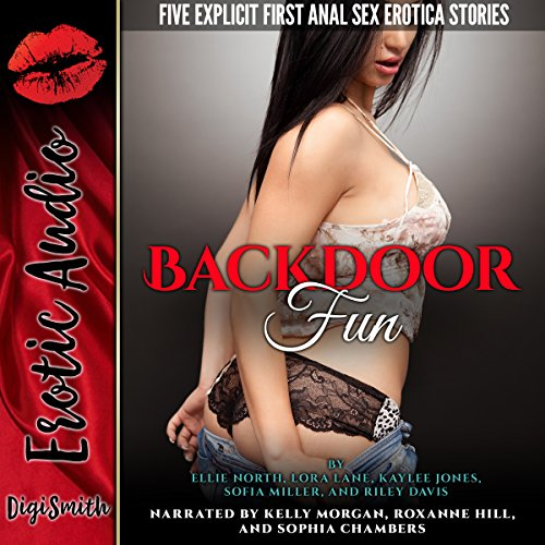 Backdoor Fun     Five Explicit First Anal Sex Erotica Stories              By:                                                                                                                                 Ellie North,                                                                                        Lora Lane,                                                                                        Kaylee Jones,                   and others                          Narrated by:                                                                                                                                 Kelly Morgan,                                                                                        Roxanne Hill,                                                                                        Sophia Chambers                      Length: 2 hrs and 32 mins     1 rating     Overall 3.0