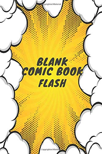 Blank Comic Book flash: Blank Comic Book  flash Lovers / Write and Draw Your Own Comics flash Gift,Variety of Templates for Creative (Comic Sketch Book and Notebook to Create Unique Stories)