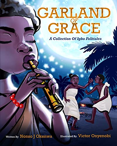 Garland of Grace: A collection of Igbo Folktales