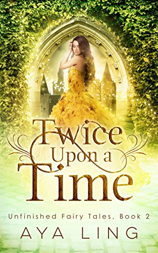 Twice Upon A Time (Unfinished Fairy Tales Book 2) (English Edition)