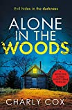 Alone in the Woods: A completely gripping crime thriller that will have you on the edge of your seat (Detective Alyssa Wyatt)