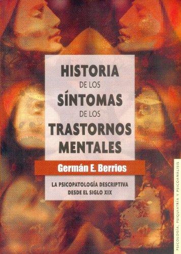 Historia de los síntomas de los trastornos mentales. La psicopatología descriptiva desde el siglo