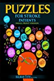 Puzzles for Stroke Patients: Restore Language, Word, Math, Logic & Fine Motor Skills for a More Rewarding Life