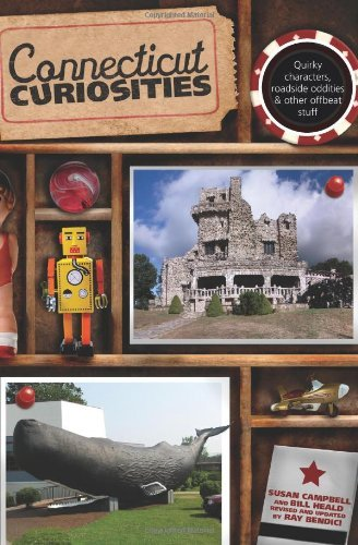 Connecticut Curiosities, 3rd: Quirky Characters, Roadside Oddities & Other Offbeat Stuff (Curiosities Series)