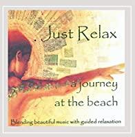 Just Relax: a Journey at the Beach