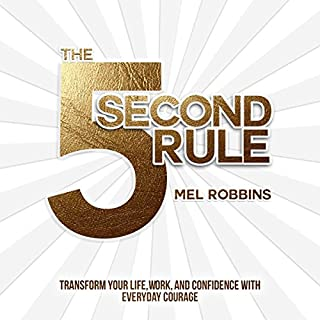The 5 Second Rule     Transform your Life, Work, and Confidence with Everyday Courage              Written by:                                                                                                                                 Mel Robbins                               Narrated by:                                                                                                                                 Mel Robbins                      Length: 7 hrs and 35 mins     1,307 ratings     Overall 4.7