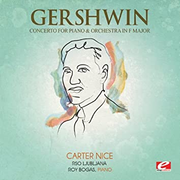 Gershwin: Concerto for Piano and Orchestra in F Major (Digitally Remastered)