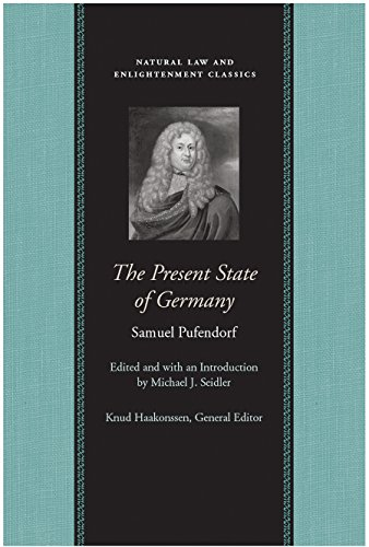 The Present State of Germany (Natural Law and Enlightenment Classics)