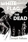 White Flag of the Dead: Zombie Survival Series