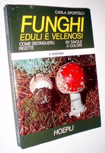 Funghi eduli e velenosi