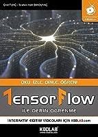 Tensorflow Ile Derin Ögrenme; Oku, Izle, Dinle, Ögren!