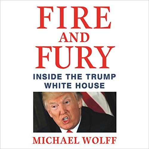 Fire and Fury by Michael Wolff - <p>With extraordinary access to the West Wing, Michael Wolff reveals what happened behind-the-scenes in the first nine months of the most controversial presidency of our time in <i>Fire and Fury: Inside the Trump White House</i>.</p>
