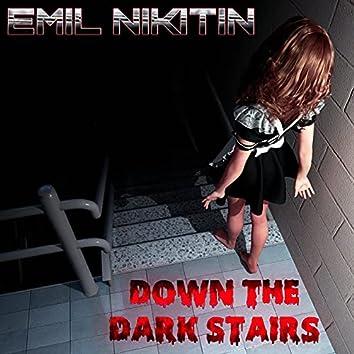 Down the Dark Stairs