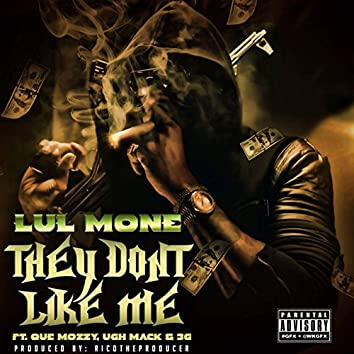 They Don't Like Me (feat. Que Mozzy, 3G & Ugh Mack)