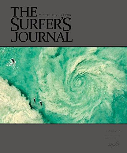 THE SURFER'S JOURNAL 25.6 (ザ・サーファーズ・ジャーナル) 日本版 6.6号 (2017年2月号)の詳細を見る