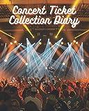 Concert Ticket Collection Diary: Concert Ticket Book: Concert Ticket Scrapbook