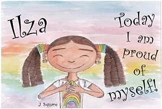 Ilza - Today I am proud of myself!