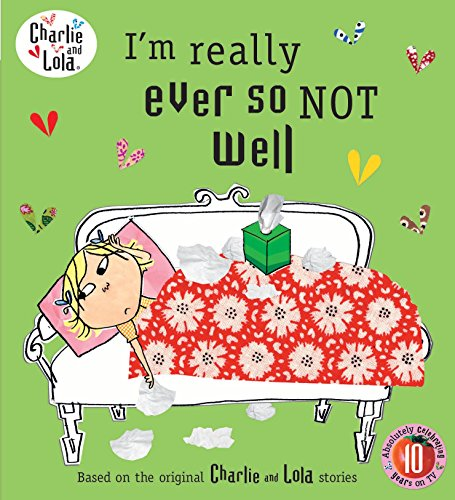 Charlie and Lola: I\'m Really Ever So Not Well